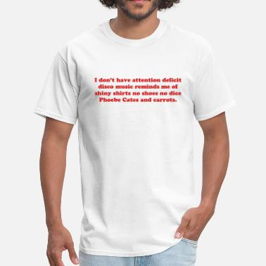 Fast Times At Ridgemont High Attention deficit disorder / ADHC silly quote - Men's T-Shirt