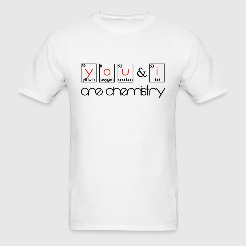 You and i are chemistry - Men's T-Shirt