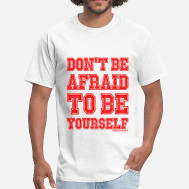 Wishllywood Don't be afraid to be Yourself, Wishllywood ™ - Men's T-Shirt