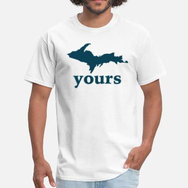 Michigan Pride Up Yours Michigan Funny Upper Peninsula Apparel - Men's T-Shirt