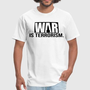Fuck Terrorism War is Terrorism Corporate Sellout Disobey anonymo - Men's T-Shirt