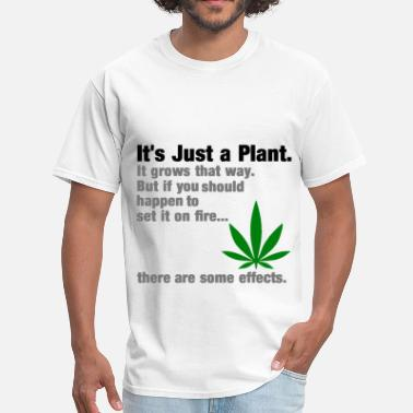 Weed Funny It's Just a Plant. - Men's T-Shirt