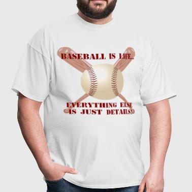 Baseball is Life - Men's T-Shirt
