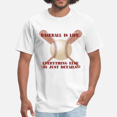 Baseball Is My Life Baseball is Life - Men's T-Shirt