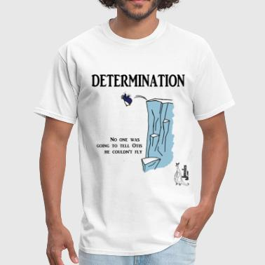 Determines Determination - Men's T-Shirt