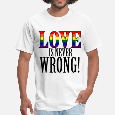 Never Wrong Love is Never Wrong - Men's T-Shirt