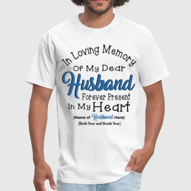 Memory Husband in loving memory of my dear husband forever presen - Men's T-Shirt