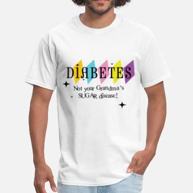 Diabetic Not your Grandma's Sugar disease - Men's T-Shirt