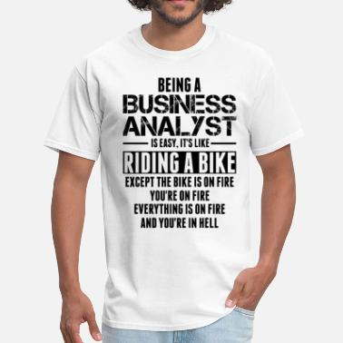 Business Analyst Being A Business Analyst Is Like Riding A Bike - Men's T-Shirt