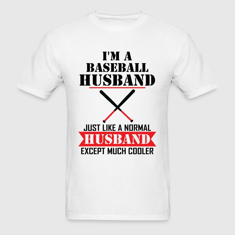 I'M A Baseball Husband Just Like A Normal Husband - Men's T-Shirt