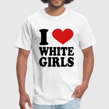 i love white girls - Men's T-Shirt