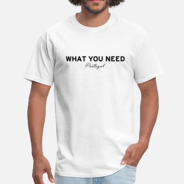 3n19ma What you need PORTUGAL - Men's T-Shirt