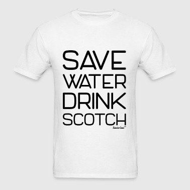 Save Water Drink Scotch, Francisco Evans ™ - Men's T-Shirt