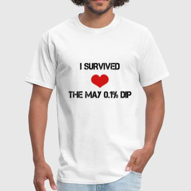 Trader's Shirt - I survided the May 0.1%Dip - Men's T-Shirt