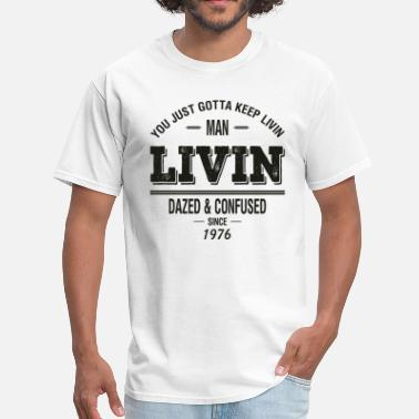 Dazed And Confused Dazed and Confused - LIVIN - Men's T-Shirt