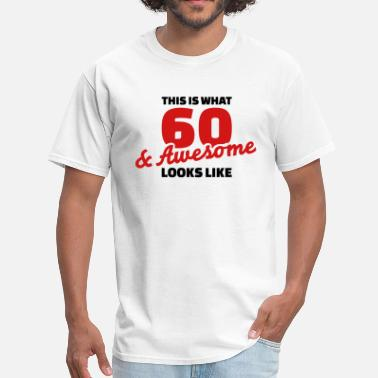 60 Birthday 60 birthday - Men's T-Shirt