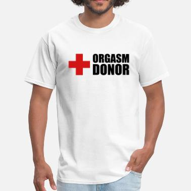 Xxx College Orgasm donor - Men's T-Shirt
