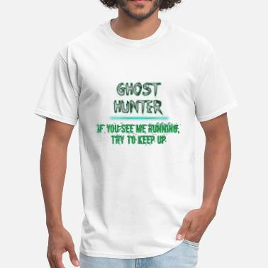 Ghost Hunter ghost hunter - Men's T-Shirt