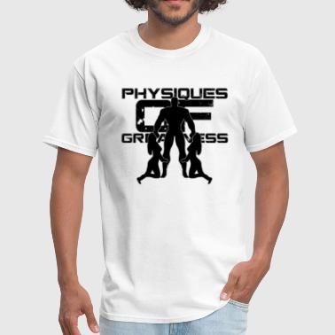 Physique Physiques of Greatness T-Shirts - Men's T-Shirt