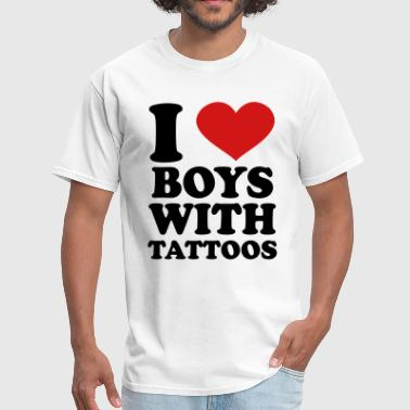 I Love Boys With Tattoos - Men's T-Shirt