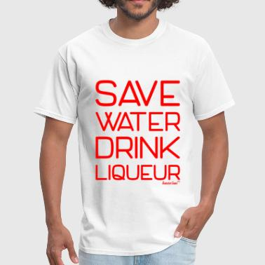 Save Water Drink Liqueur, Francisco Evans ™ - Men's T-Shirt