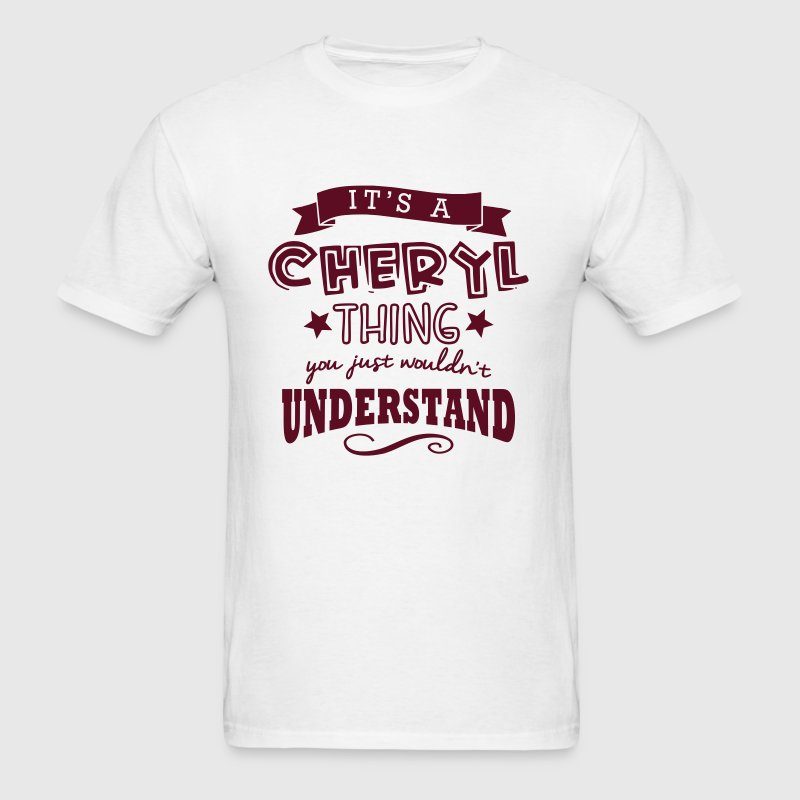 its a cheryl name forename thing - Men's T-Shirt