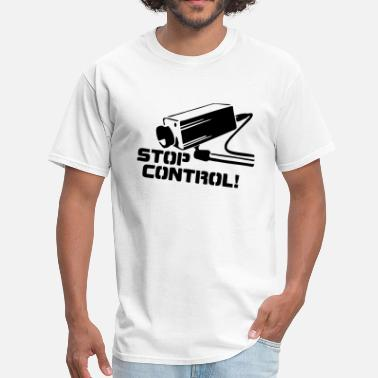 Surveillance State STOP CONTROL! (Camera Surveillance Police State) - Men's T-Shirt