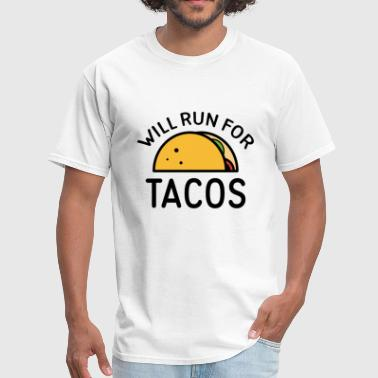 Taco Mexico Will Run For Tacos - Men's T-Shirt