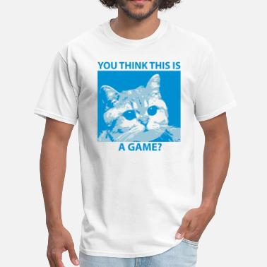 Cursing You Think This Is A Game? (Non-Cursing) - Men's T-Shirt