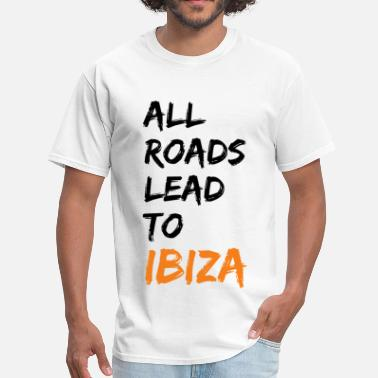 All Roads Lead To All Roads Lead To Ibiza - Men's T-Shirt