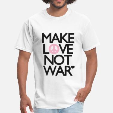 74c17a44e Shop Make Love Not War T-Shirts online | Spreadshirt