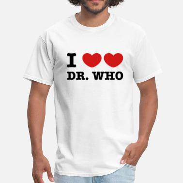 Dr Love I Love Love Dr Who - Men's T-Shirt