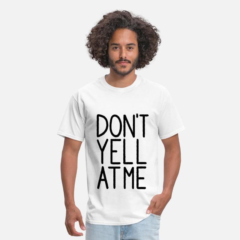 Anger T-Shirts - Don't Yell At Me - Men's T-Shirt white