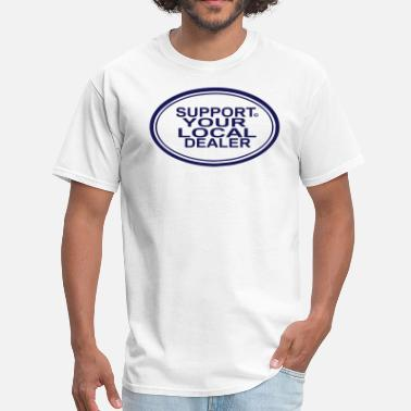 Local SUPPORT YOUR LOCAL DEALER - Men's T-Shirt