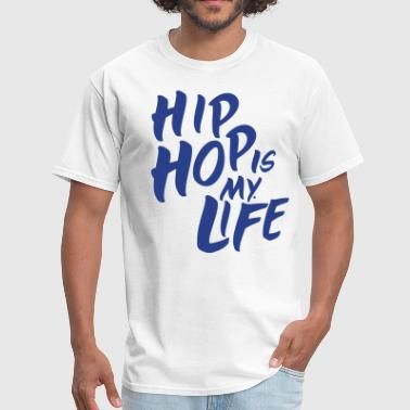 HIP HOP IS MY LIFE - Men's T-Shirt