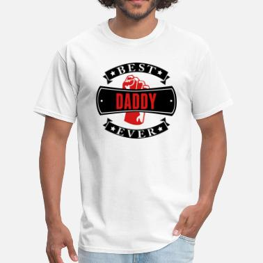 Best Daddy Ever Best Daddy Ever - Men's T-Shirt