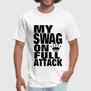 Roll That Shit. Light That Shit. Smoke That Shit MY SWAG ON FULL ATTACK - Men's T-Shirt
