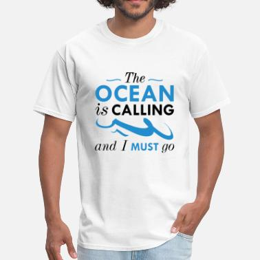 Ocean The Ocean Is Calling - Men's T-Shirt