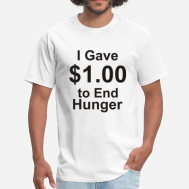 1.00 I Gave $1 - Men's T-Shirt