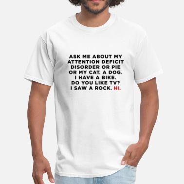 Funny Adhd Quotes Ask Me About My Attention Deficit Disorder Meme - Men's T-Shirt