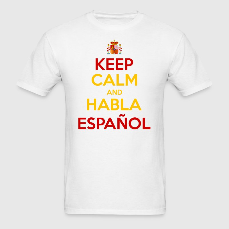 Keep Calm and Habla Español - Men's T-Shirt