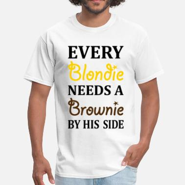 Every Brownie Needs A Blondie Best Friend Every Brownie Needs A Blondie By His Side - Men's T-Shirt