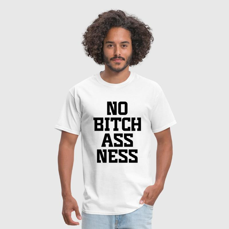 No Bitch Ass Ness - Men's T-Shirt