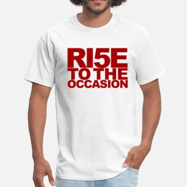 Occasion rise to the occasion (ri5e) - Men's T-Shirt