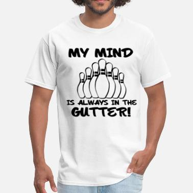 Minds In The Gutter My Mind is Always in the Gutter - Men's T-Shirt