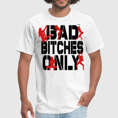 BAD BITCHES ONLY - Men's T-Shirt