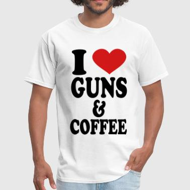 Guns Coffee I Love Guns and Coffee - Men's T-Shirt