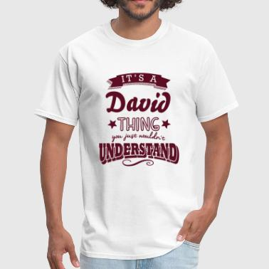 David its a david name surname thing - Men's T-Shirt