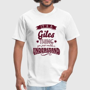 Giles its a giles name surname thing - Men's T-Shirt