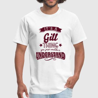 its a gill name surname thing - Men's T-Shirt